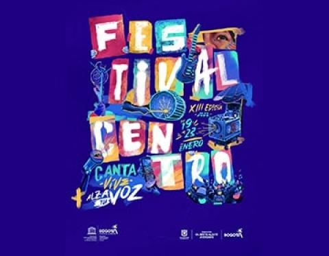 Canta, vive, alza tu voz  Bogotá tendrá Festival Centro 2022